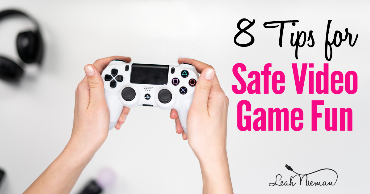 8 Tips for Safe Video Game Fun