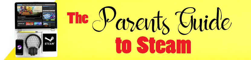 Parents Guide to Steam